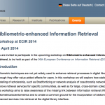 """Bibliometric-enhanced Information Retrieval"" Workshop (BIR 2014) at ECIR 2014"